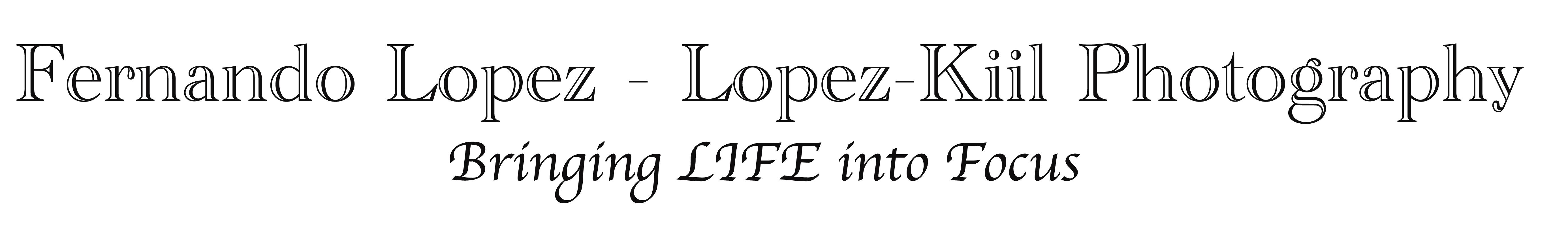 Fernando Lopez - Lopez-Kiil Photography